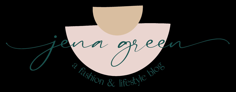 Jena Green – A Fashion & Life Style Blog
